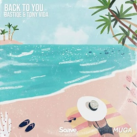 BASTIQE & TONY VIDA - BACK TO YOU